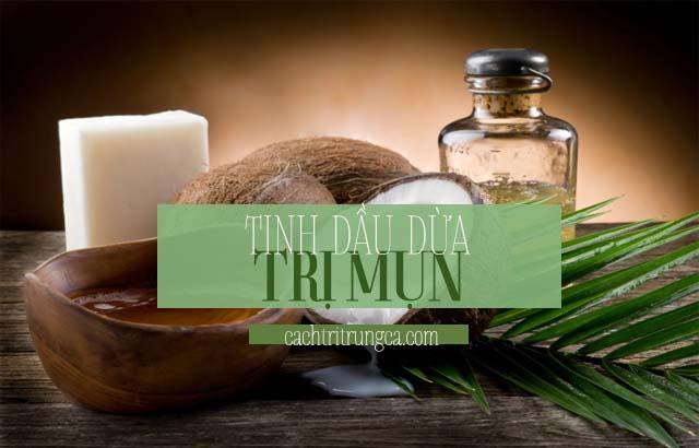Dùng tinh dầu trị mụn dừa