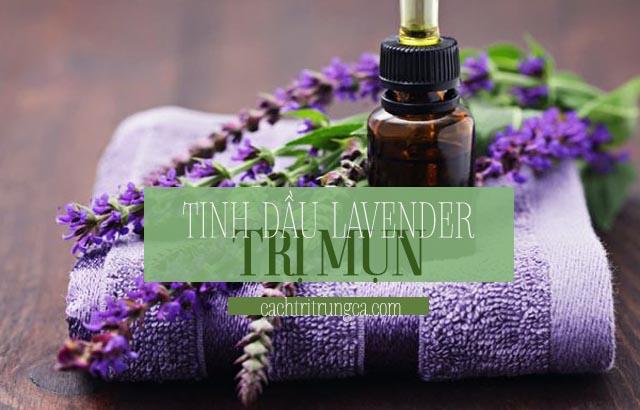 Dùng tinh dầu trị mụn Lavender