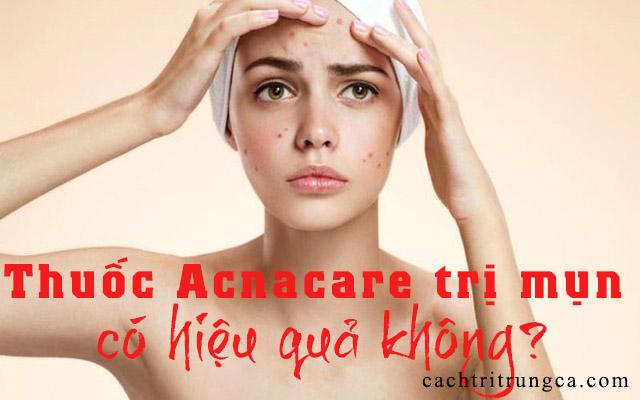 thuốc acnacare trị mụn có tốt không