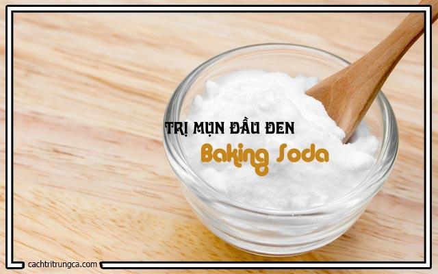 Dùng bột baking chữa mụn đầu đen