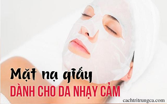 mặt nạ giấy cho da mụn nhạy cảm