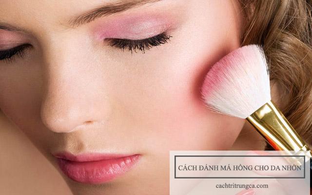 Cách đánh má hồng cho da nhờn mụn