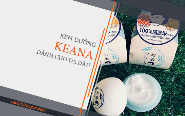 Kem dưỡng Keana dành cho da dầu mụn