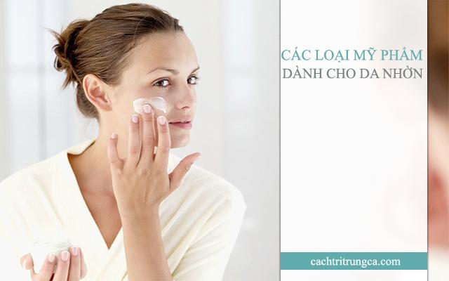 Các loại mỹ phẩm dành cho da nhờn